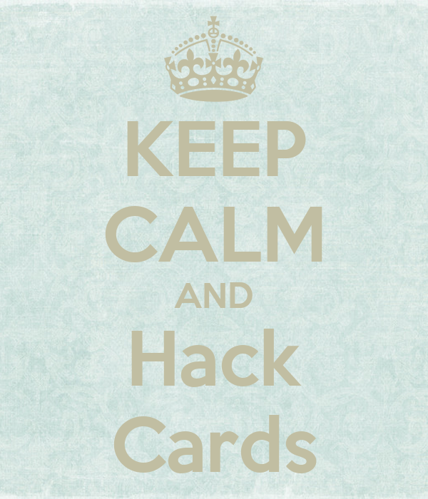 KEEP CALM AND Hack Cards