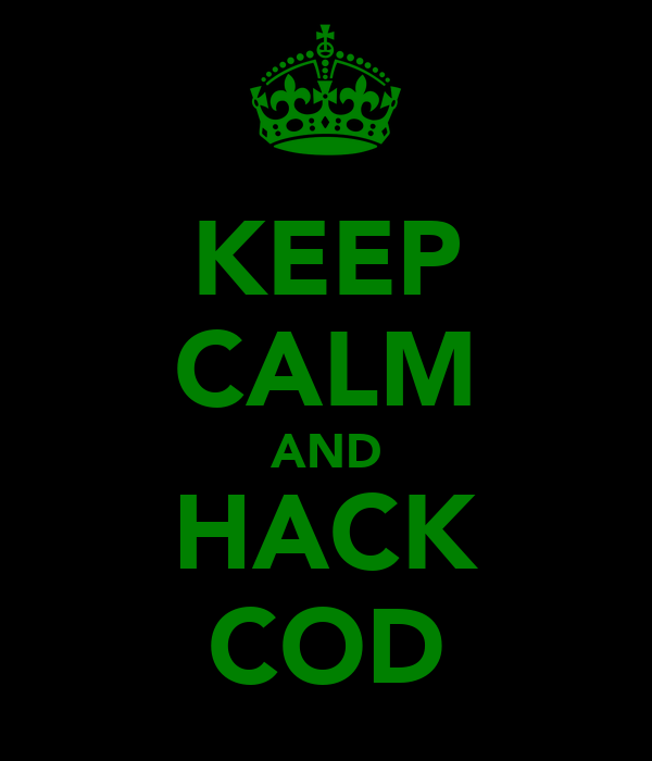 KEEP CALM AND HACK COD