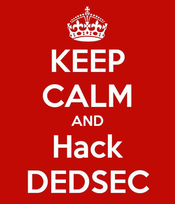 KEEP CALM AND Hack DEDSEC