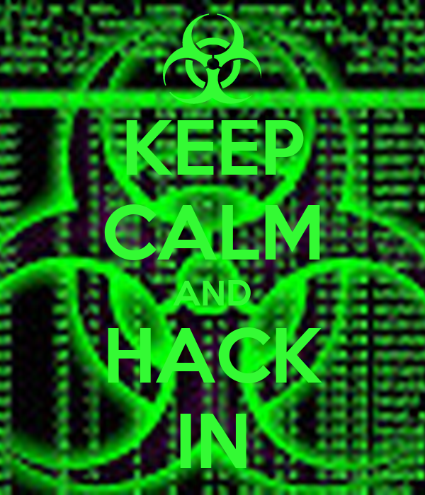KEEP CALM AND HACK IN