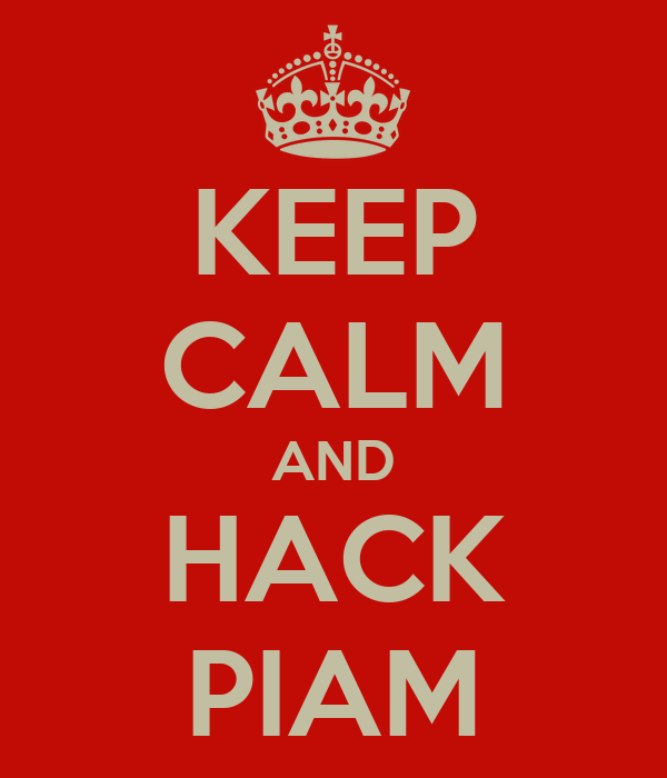 KEEP CALM AND HACK PIAM