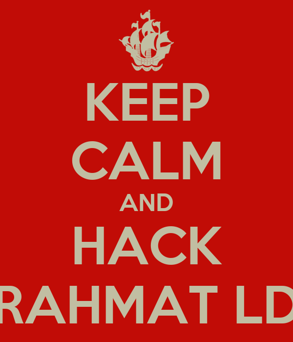 KEEP CALM AND HACK RAHMAT LD