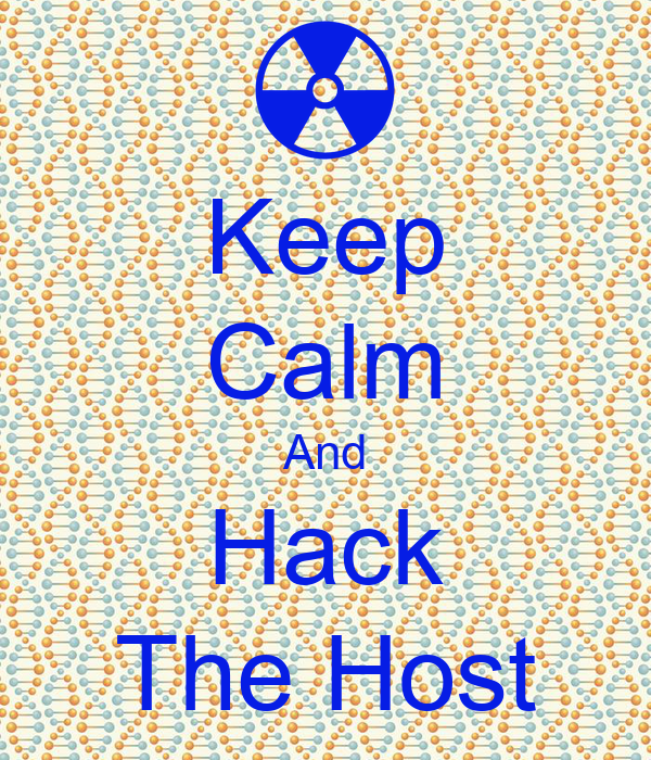 Keep Calm And Hack The Host