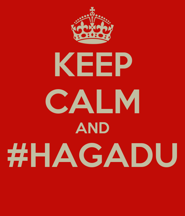 KEEP CALM AND #HAGADU
