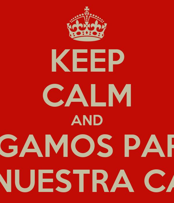 KEEP CALM AND HAGAMOS PARTY EN NUESTRA CASA