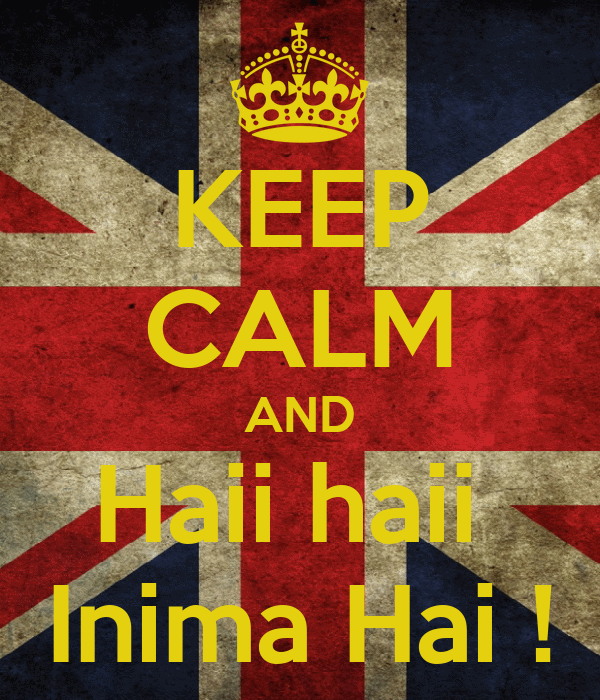 KEEP CALM AND Haii haii  Inima Hai !
