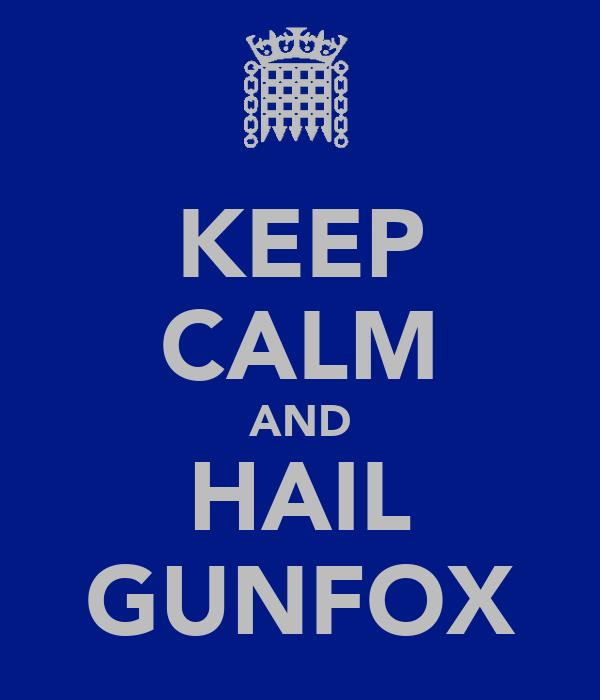 KEEP CALM AND HAIL GUNFOX