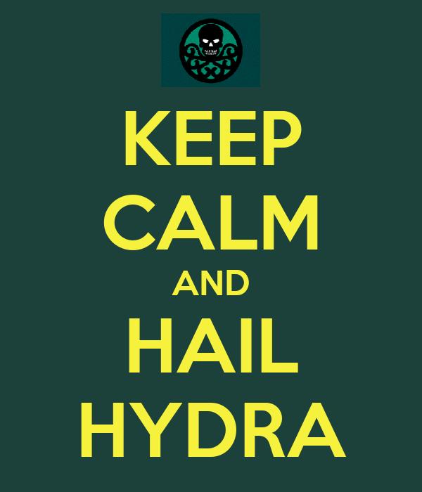 KEEP CALM AND HAIL HYDRA