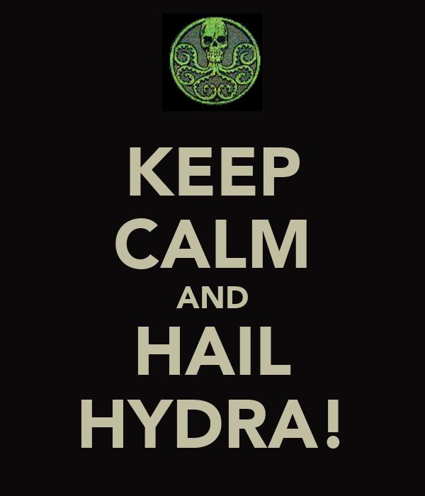 KEEP CALM AND HAIL HYDRA!