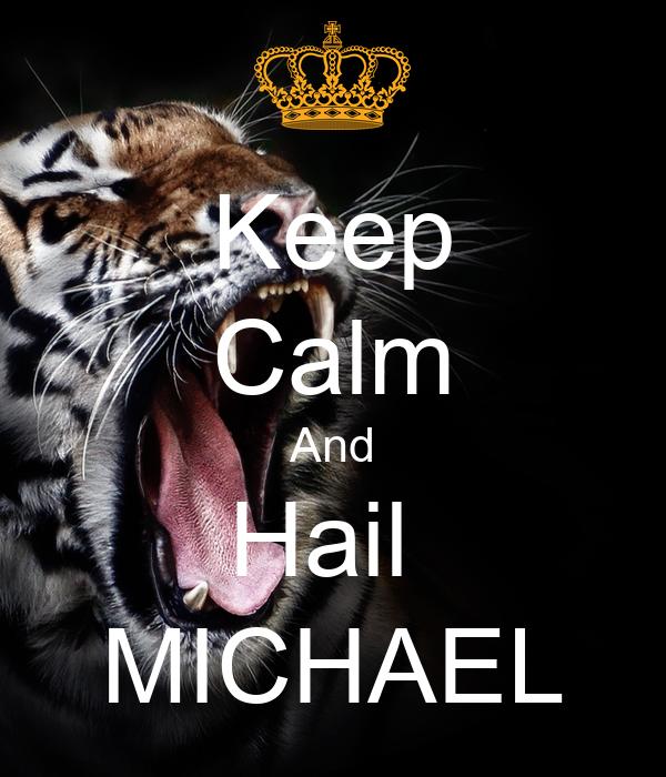 Keep Calm And Hail  MICHAEL