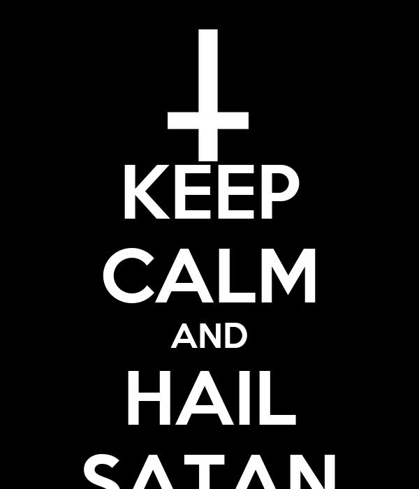 KEEP CALM AND HAIL SATAN