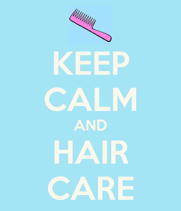 KEEP CALM AND HAIR CARE