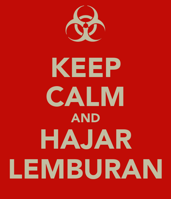 KEEP CALM AND HAJAR LEMBURAN