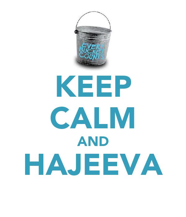 KEEP CALM AND HAJEEVA
