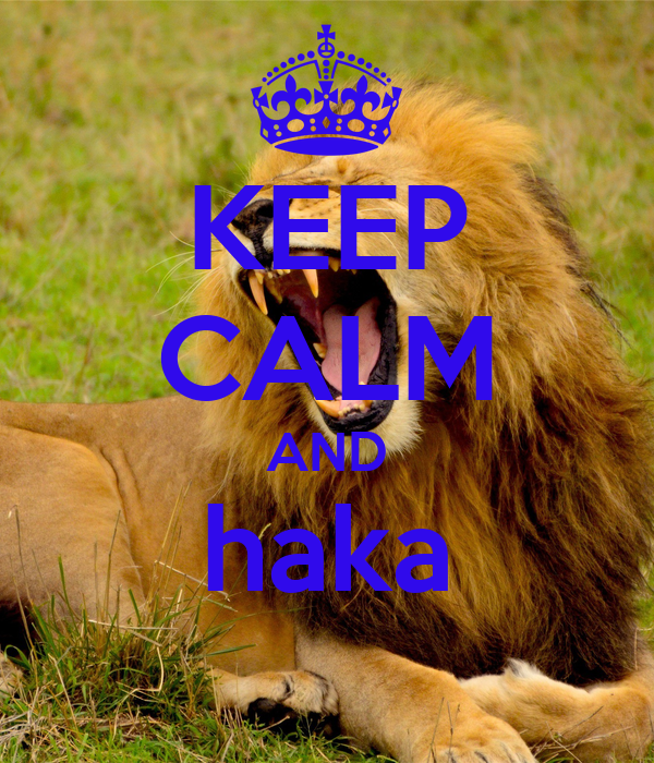 KEEP CALM AND haka