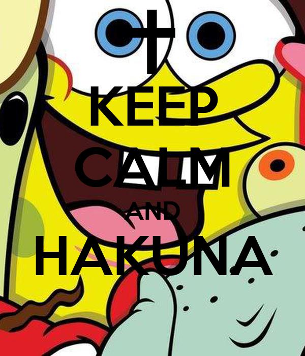 KEEP CALM AND HAKUNA