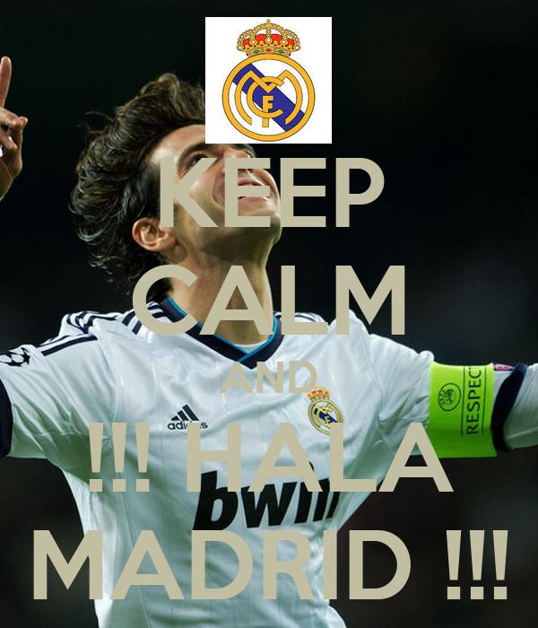 KEEP CALM AND !!! HALA MADRID !!!