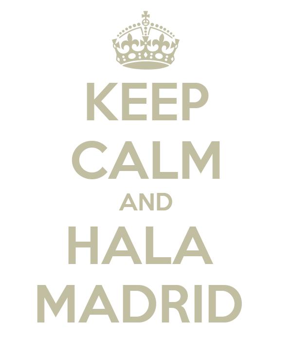 KEEP CALM AND HALA  MADRID