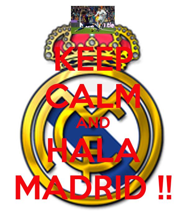 KEEP CALM AND HALA MADRID !!