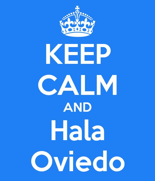 KEEP CALM AND Hala Oviedo