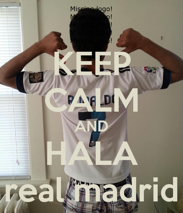KEEP CALM AND HALA real madrid
