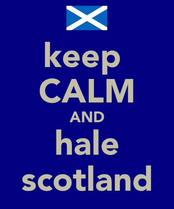 keep  CALM AND hale scotland