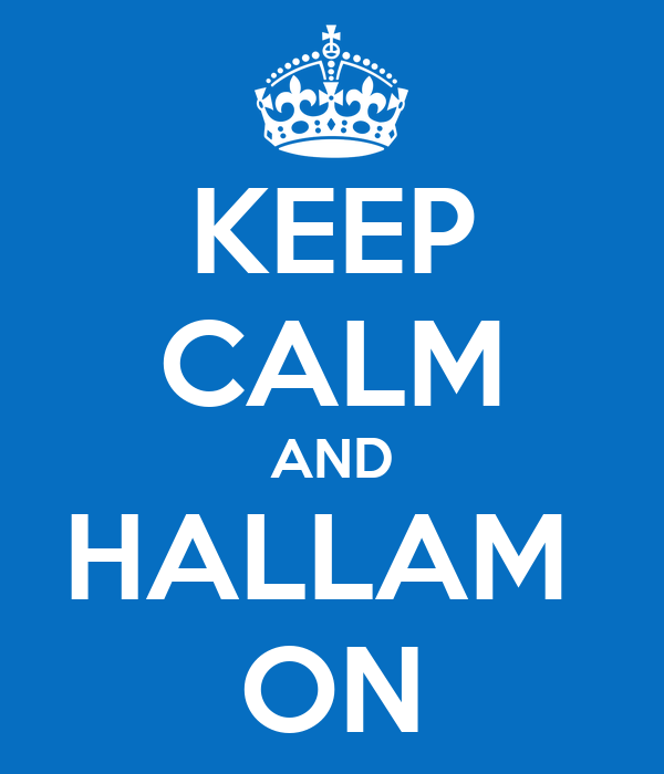 KEEP CALM AND HALLAM  ON