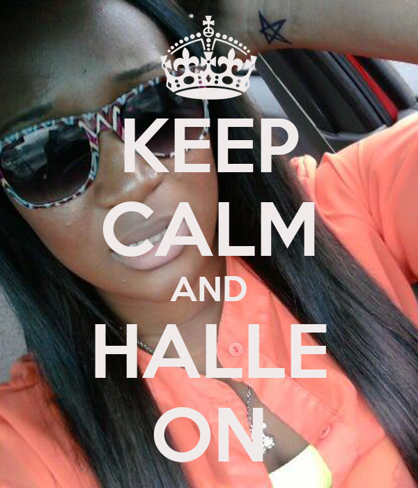 KEEP CALM AND HALLE ON