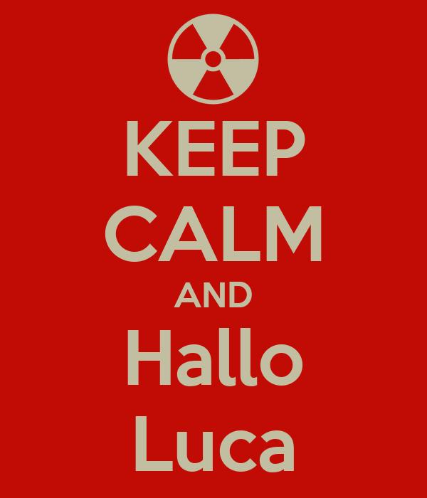 KEEP CALM AND Hallo Luca