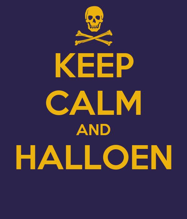 KEEP CALM AND HALLOEN