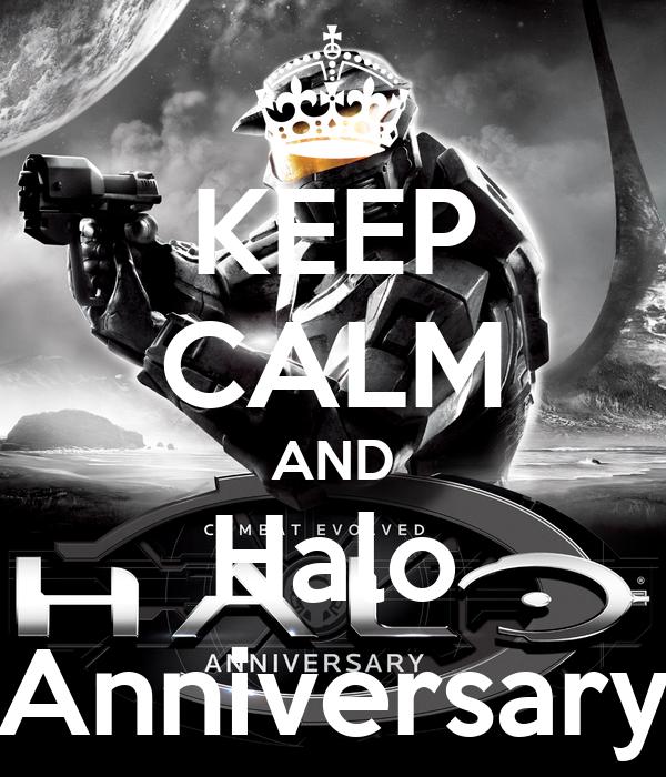 KEEP CALM AND Halo Anniversary