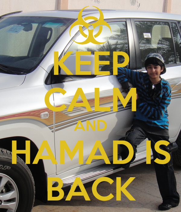KEEP CALM AND HAMAD IS BACK