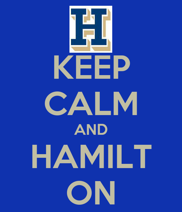 KEEP CALM AND HAMILT ON