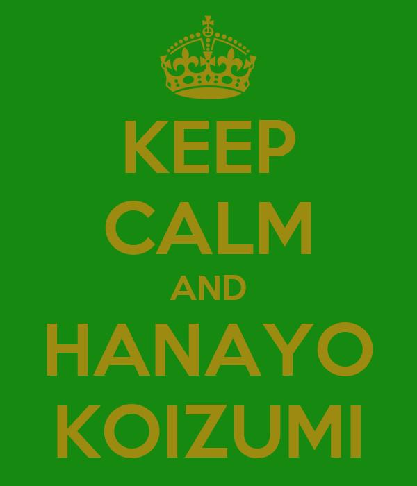 KEEP CALM AND HANAYO KOIZUMI