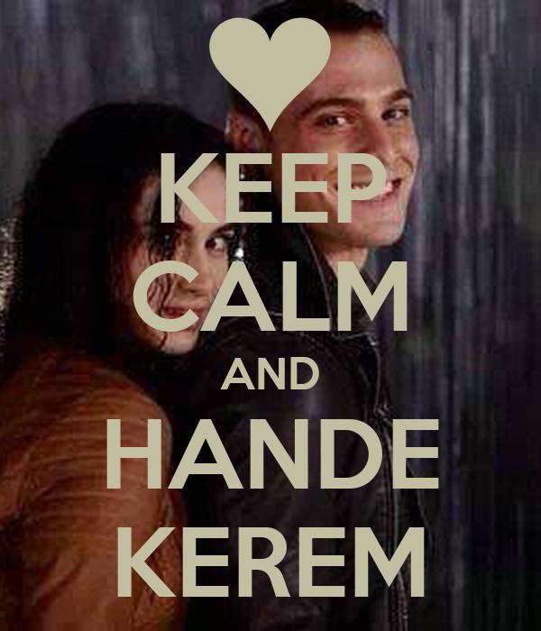KEEP CALM AND HANDE KEREM