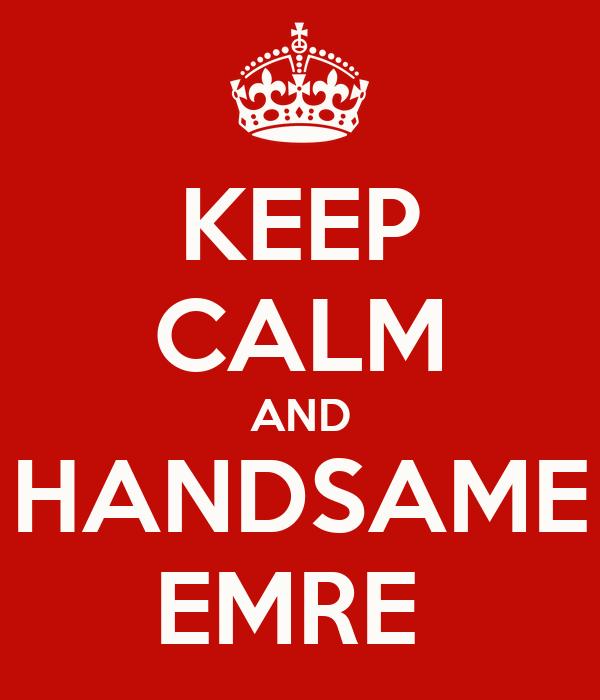 KEEP CALM AND HANDSAME EMRE