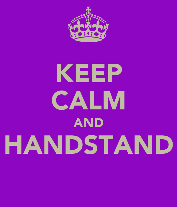 KEEP CALM AND HANDSTAND