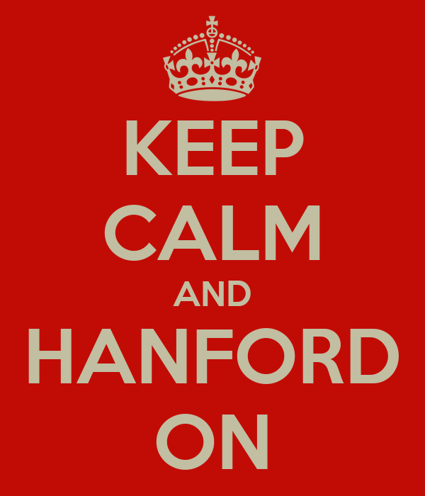 KEEP CALM AND HANFORD ON