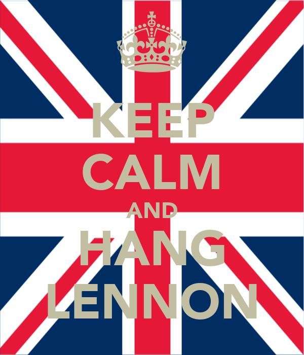 KEEP CALM AND HANG LENNON