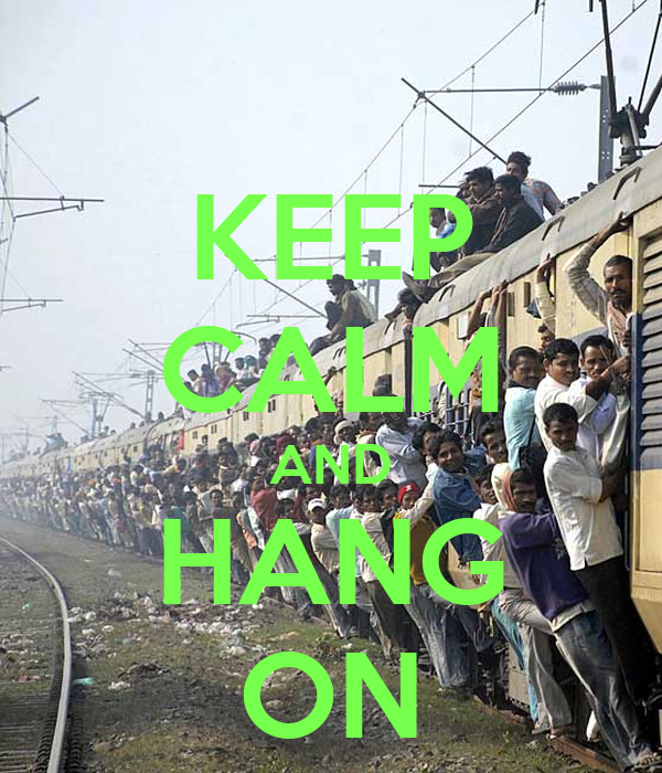 KEEP CALM AND HANG ON