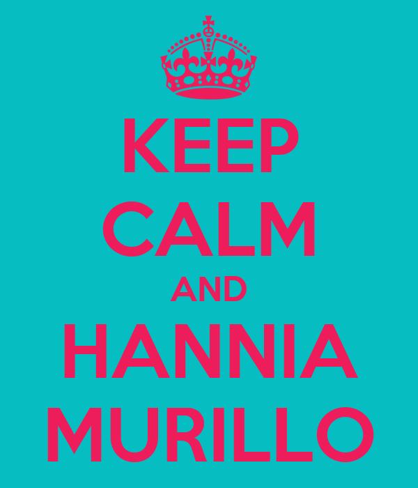 KEEP CALM AND HANNIA MURILLO