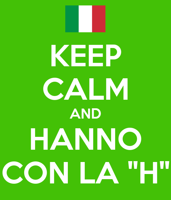 """KEEP CALM AND HANNO CON LA """"H"""""""