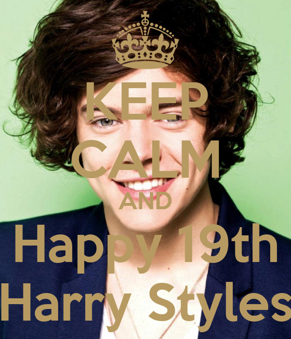 KEEP CALM AND Happy 19th Harry Styles