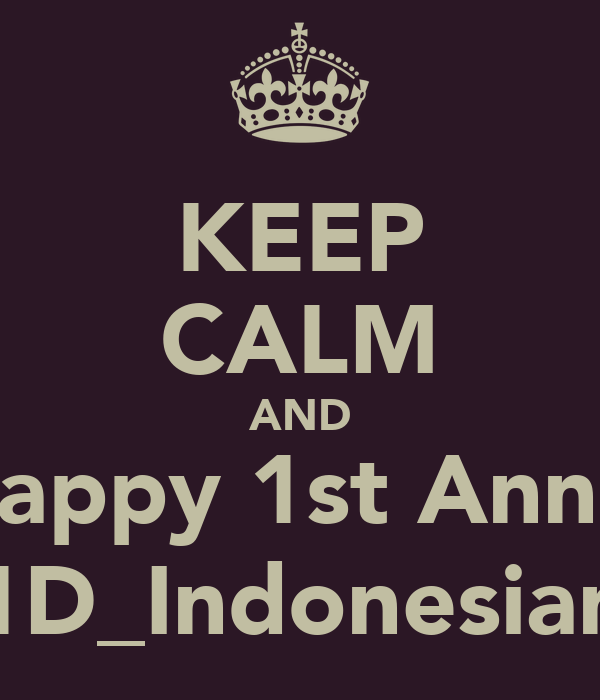 KEEP CALM AND Happy 1st Anniv 1D_Indonesian