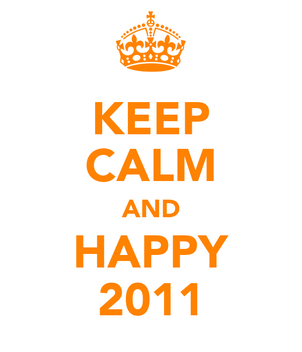 KEEP CALM AND HAPPY 2011