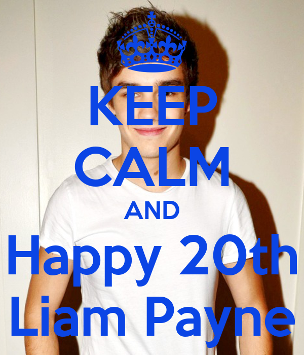 KEEP CALM AND Happy 20th Liam Payne