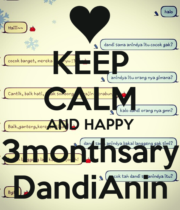 KEEP CALM AND HAPPY 3monthsary DandiAnin