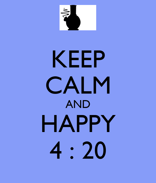 KEEP CALM AND HAPPY 4 : 20