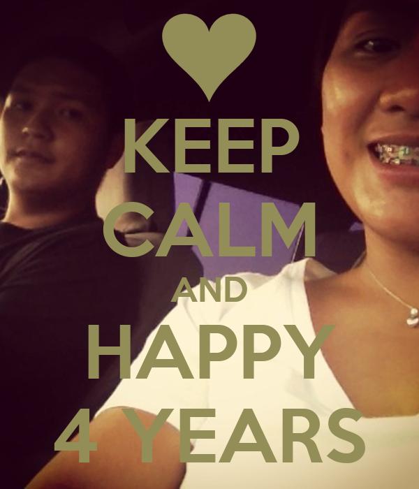 KEEP CALM AND HAPPY 4 YEARS