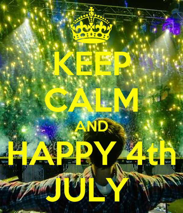 KEEP CALM AND HAPPY 4th JULY